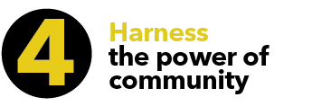4. Harness the power of community