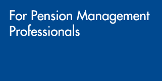 For Pension Management Professionals