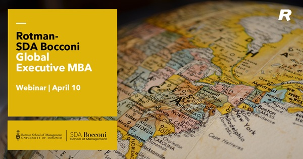 Rotman-SDA Bocconi Global Executive MBA April 10 Webinar