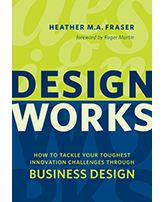 Design Works - How to Tackle Your Toughest Innovation Challenges Through Business Design
