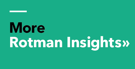 Click here for more Rotman Insights
