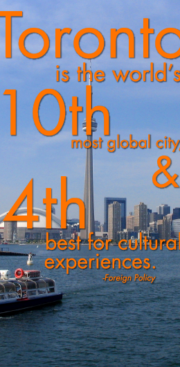 Foreign Policy ranked Toronto as the world's 10th most global city, as well as fourth best for cultural experiences.